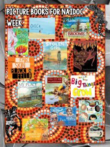 Picture books for NAIDOC Week and inclulding Aboriginal and Torres Strait Islander histories and cultures.
