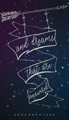 To the stars who listen and the dreams that are answered -  Sarah J. Maas, A Court of Mist and Fury