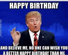 funny political birthday memes with donald trump There can be nothing better than sending these hilarious Happy Birthday Memes to your friends and family. We have put together an awesome collection… Happy Birthday Trump, Happy Birthday Wishes For A Friend, Funny Happy Birthday Images, Happy Birthday For Him, Birthday Wishes Quotes, Card Birthday, Birthday Greetings, Birthday Ideas, Happy Birthday Brother Funny