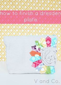V and Co.: V and Co.: how to: finish a dresden plate - several great ideas here!