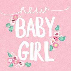 Leading Illustration & Publishing Agency based in London, New York & Marbella. Welcome Baby Girl Quotes, Welcome Baby Girls, Baby Quotes, Baby Girl Cards, New Baby Cards, Congrats On New Baby, Baby Girl Announcement, Baby Announcements, Baby Girl Born