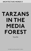 arquilecturas: Tarzans in the Media Forest