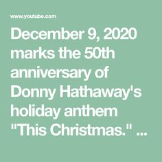 """December 9, 2020 marks the 50th anniversary of Donny Hathaway's holiday anthem """"This Christmas."""" Get into the spirit with Donny's first ever official music v... Christmas Playlist, 50th Anniversary, Music Videos, December, Spirit, Holiday, Youtube, Vacations, Holidays"""