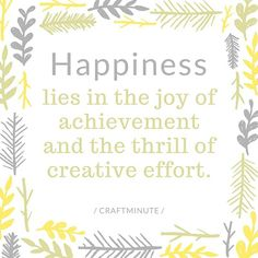 Happiness lies in the joy of achievement and the thrill of creative effort. Motivational Posts, Craft Quotes, Philippians 4, Christian Music, Monday Motivation, Home Crafts, Jesus Christ, Effort, Joy