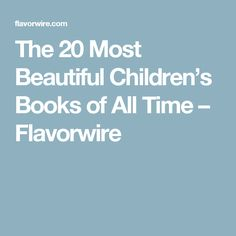 The 20 Most Beautiful Children's Books of All Time – Flavorwire