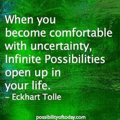 Eckhart Tolle quote. Once again, It is ok to not know. We can be relaxed in not knowing.