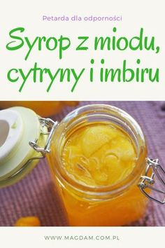 Najlepszy domowy syrop na odporność - tylko 3 składniki - miód imbir i cytryna Fruit Recipes, Healthy Recipes, Chocolate Slim, Fat Burning Drinks, Irish Cream, Simple Syrup, Delicious Desserts, Natural Remedies, Detox