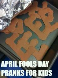 April Fool's Day Pranks For Kids & Teens