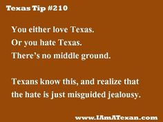 I love Texas even though I was a transplant.  It just gets into your blood! I miss Texas now!!!