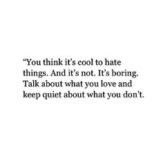 hate, quote, and lesson image Poetry Quotes, Words Quotes, Sayings, Favorite Quotes, Best Quotes, Love Quotes, Pretty Words, Beautiful Words, Motivational Quotes