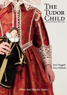 The Tudor Child  Clothing and Culture 1485 to by TheTudorTailor, £30.00