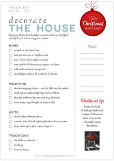 Decorate the House - Christmas checklist. Visit the Temple & Webster blog for a printable version. #Christmasmadeeasy  http://blog.templeandwebster.com.au/christmas-made-easy-download-our-handy-checklists/