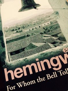 For Whom The Bell Tolls by Earnest Hemingway