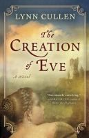 Reading for December 2015 The creation of Eve / Lynn Cullen.