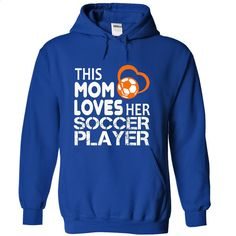 THIS MOM LOVE HER SOCCER PLAYER T Shirt, Hoodie, Sweatshirts - cool t shirts #clothing #T-Shirts