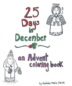 25 Days in December: An Advent Coloring and Activity Book. $8.00, via Etsy.