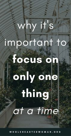 Why It's Important To Focus On Only ONE Thing At A Time | Goal Setting | How To Accomplish Your Goals | How To Be More Productive | Life Advice For Millennials | Self-Awareness | Personal Growth & Development | Mindfulness | Mindset | Wholehearted Woman | #selfdiscovery | #personalgrowth | #selfhelp | #selfawareness | #gratitude | #goalsetting | #goals | #productivity
