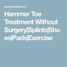 This article explains how Hammer Toe can be treated without surgery by using splints, shoes, pads, and exercises to correct contracted toe or Hammertoes. Hammer Toe Surgery, Health And Nutrition, Health Fitness, Knee Exercises, Body Hacks, Warning Signs, Medical Advice, Getting Old, Home Remedies