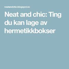 Neat and chic: Ting du kan lage av hermetikkbokser
