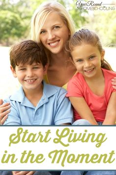 Start Living in the Moment - By Misty Leask