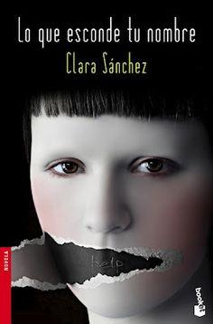 """""""Lo que esconde tu nombre"""" Premio Nadal 2010 de Clara Sánchez"""