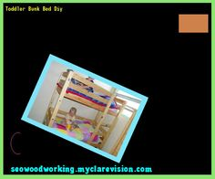 Toddler Bunk Bed Diy 080358 - Woodworking Plans and Projects!