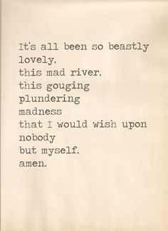 """beastly lovely ..."" -Hangovers, Charles Bukowski  from The Last Night of the Earth Poems (1992)"