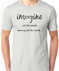 Imagine - John Lennon - Imagine All The People Sharing All The World... Typography Ar Unisex T-Shirt