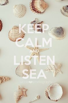 keep calm and listen sea #summer #quote +++For more quotes like this, visit http://www.quotesarelife.com/