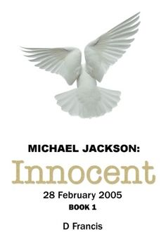 Michael Jackson: Innocent - 28 February 2005: Book 1: Vol... https://www.amazon.co.uk/dp/0992854806/ref=cm_sw_r_pi_dp_x_.sb0yb99M4YZD