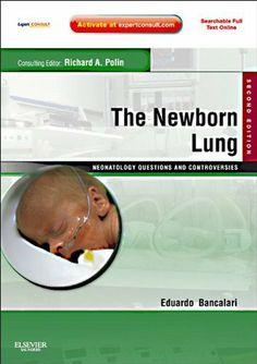 The Newborn Lung: Neonatology Questions and Controversies: Expert Consult - Online and Print (Neonatology: Questions & Controversies) by Eduardo Bancalari. $51.27