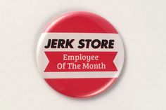 Jerk Store Employee of the Month magnet pin or mirror gag
