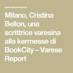 Milano, Cristina Bellon, una scrittrice varesina alla kermesse di BookCity – Varese Report