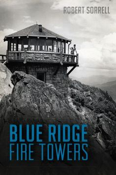 Fire lookout towers have graced the highest peaks in the Blue Ridge Mountains for more than a century. Early mountaineers and conservationists began constructing lookouts during the late By the Blue Ridge Parkway, Blue Ridge Mountains, Lookout Tower, Cabin Christmas, Cabin Plans, House Plans, North Carolina Mountains, Tower House, Unusual Homes