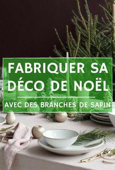 Fabriquer sa décoration de Noël avec des branches de sapin ! Les idées pour vous lancer.