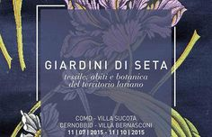 """Fabrics and Botanical, silk and garden, dresses and flowers : The main theme of the Exhibition """"Giardini di Seta"""", organised by the Antonio Ratti Foundation (FAR) and the Comune of Cernobbio."""