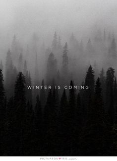 Winter is coming. Picture Quotes.