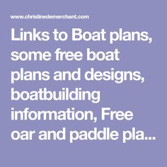 Links to Boat plans, some free boat plans and designs, boatbuilding information, Free oar and paddle plans, canoes and kayaks