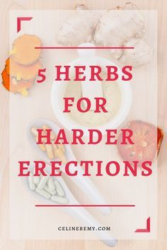 5 Herbs For Harder Erections- Herbs For ED- Céline Remy Are you looking to have stronger, harder, more consistent erections. Herbs for harder erections are part of the picture. Learn which ones are right for you. Natural Remedies For Ed, Natural Cures, Natural Treatments, Men Health Tips, Good Health Tips, Natural Health Tips, Celine, Vitamins For Ed, Libido Boost For Men