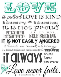 1 Corinthians 13: 4-8 - FREE 8 x10 printable  One of the many verses read at our wedding!! LOVE IT-Samantha