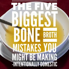 The Five Biggest Bone Broth Mistakes You Might Be Making