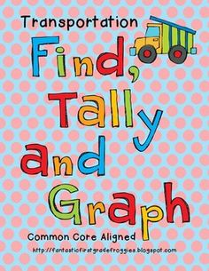 Find, Tally and Graph- Transportation, connect to trade, goods and services unit.