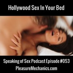 Click through for a free podcast episode: Hollywood Sex In Your Bed (and how to have your own happy ending!)