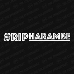 #RIPHARAMBE Rest in Peace Harambe Vinyl Decal