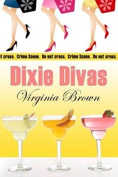 Dixie Divas by Virginia Brown, http://www.amazon.com/dp/B004HO5M44/ref=cm_sw_r_pi_dp_SmgKpb110DGS5