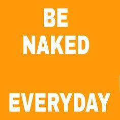 Be Naked Everyday ht