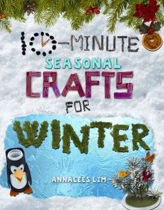 10-Minute Seasonal Crafts for Winter by Annalees Lim - 12/2/2014