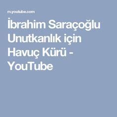İbrahim Saraçoğlu Unutkanlık için Havuç Kürü - YouTube