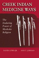 The University of New Mexico Press :: Creek Indian Medicine Ways: The Enduring Power of Mvskoke Religion