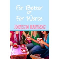 #Book Review of #ForBetterorForWorse from #ReadersFavorite - https://readersfavorite.com/book-review/for-better-or-for-worse  Reviewed by Rabia Tanveer for Readers' Favorite  For Better or For Worse by Joanne Rawson is the story of three British women who are friends, neighbors, and each other's confidants. They are Annie, Lorna and Celina. On the outside, they are leading healthy, happy lives with their husbands or family, but only they know the true condition of their lives. Annie is…